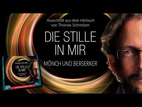"""""""Mönch und Berserker"""" - Thomas Schmelzer (aus dem Hörbuch DIE STILLE IN MIR)"""