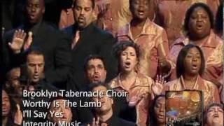 Worthy Is The Lamb - Brooklyn Tabernacle Choir (I