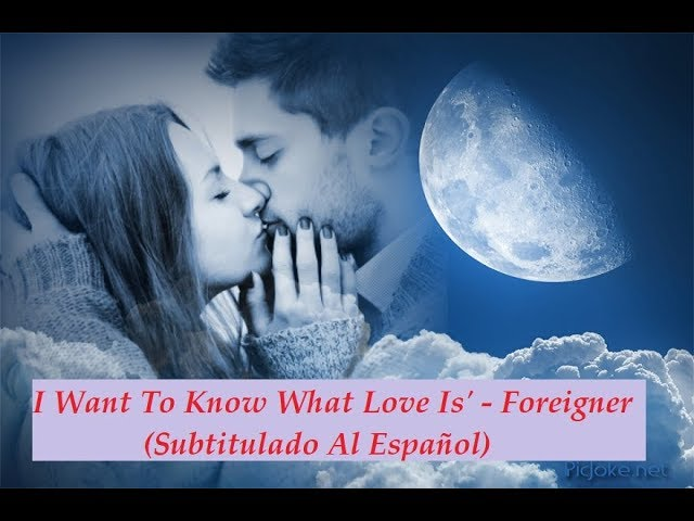 I Want To Know What Love Is' -  Foreigner (Subtitulado Al Español)