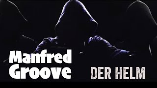 Manfred Groove Der Helm (official Video)