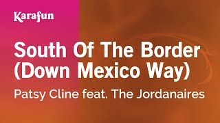 Karaoke South Of The Border (Down Mexico Way) - Patsy Cline *