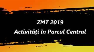 ZMT 2019 - Activități în Parcul Central (16.08.2019)