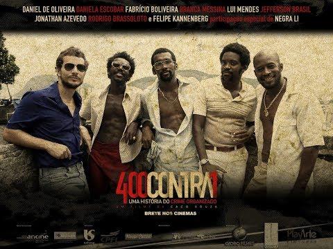 FILME NACIONAL 400 CONTRA 1 UMA HISTÓRIA DO COMANDO VERMELHO