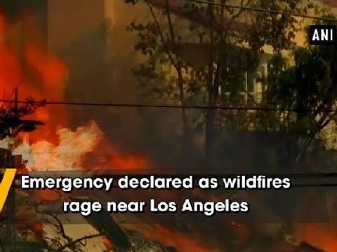 Emergency declared as wildfires rage near Los Angeles - USA News