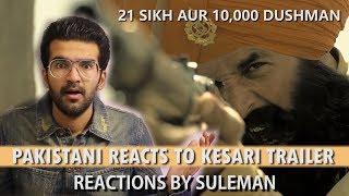 Pakistani Reacts To Kesari Trailer | Akshay Kumar | Parineeti Chopra