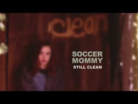 Soccer Mommy - Still Clean (Official Audio)