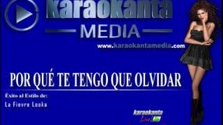 Karaokanta - Fievre Looka - Por qué te tengo que olvidar