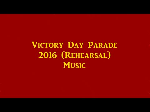 2016 Victory Day Rehearsal Music