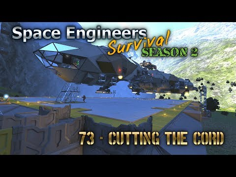 Space Engineers Survival Series - Episode 73 - Cutting The Cord [HD]