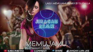 REMIX 2019 MEMUJAMU - DJ FAULA