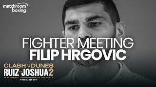 Exclusive Fighter Meeting: Filip Hrgovic on Molina test, sparring Wilder, Ruiz vs Joshua 2