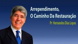 Pr Hernandes Dias Lopes -  Arrependimento O Caminho Da Restauração