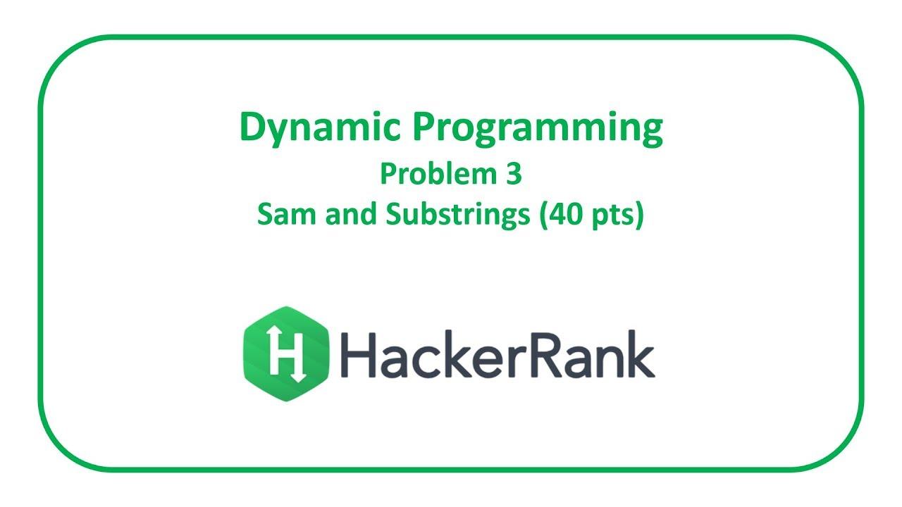 HackerRank Dynamic Programming 3 - Sam and Substrings (40 pts)