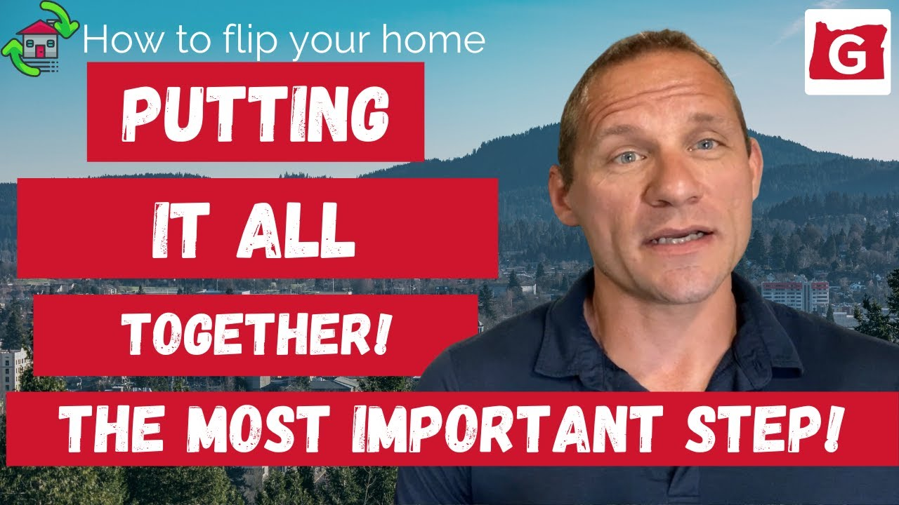How to Flip Your Eugene Home: Putting it All Together