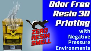 Odor Free Resin 3D Printing with a DIY Negative Pressure Environment