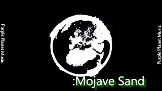 Purple Planet Music - Mojave Sand
