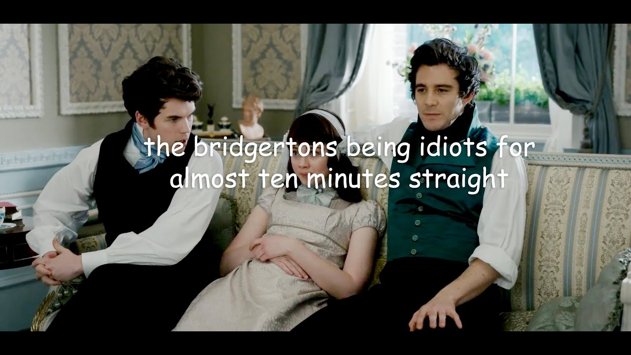 Download the bridgertons being idiots for almost ten minutes straight