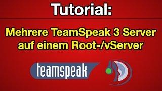 Tutorial: Mehrere TeamSpeak 3 Server auf einem Root-/vServer [Deutsch] [HD]