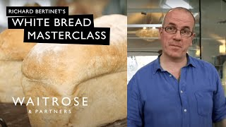 Richard Bertinet's White Bread Masterclass | Waitrose and Partners