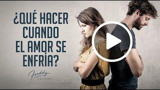 Qué hacer cuando el amor se enfría - Freddy DeAnda