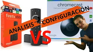 AMAZON FIRE TV STICK vs CHROMECAST,Analisis y Configuración paso a paso