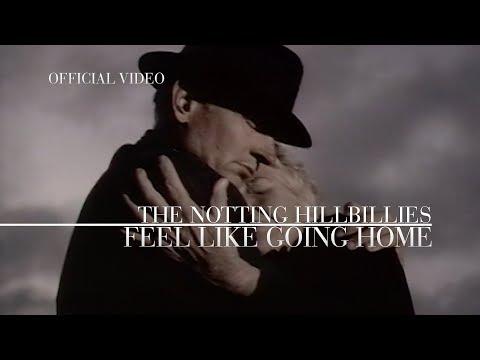 The Notting Hillbillies - Feel Like Going Home (Official Video)