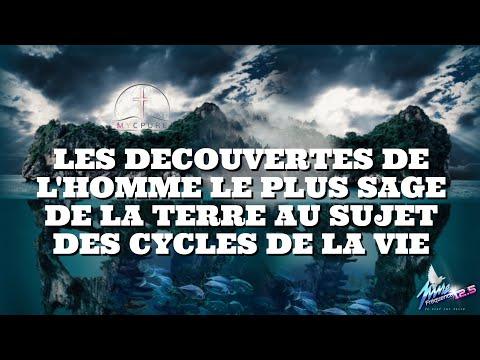 LES DECOUVERTES DE L'HOMME LE PLUS SAGE DE LA TERRE AU SUJET DES CYCLES DE LA VIE