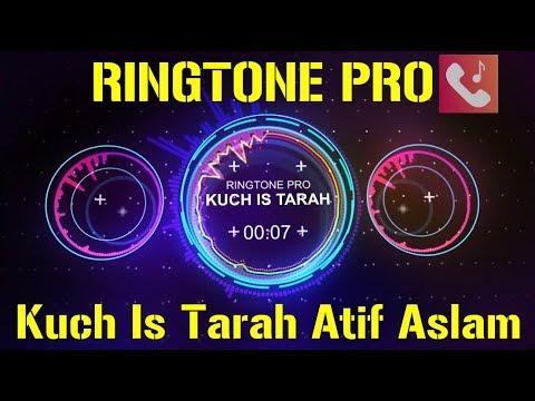 Kuch Is Tarah Atif Aslam Ringtone for Mobile || RINGTONE PRO || Free Ringtone