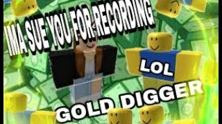 Roblox Gold Digger prank! GIRL TRIES TO SUE FRIEND FOR TROLLING!