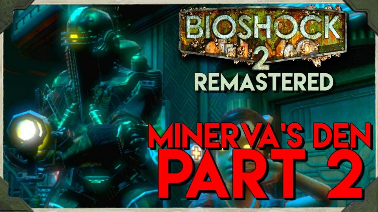 Bioshock 2 Remastered Minerva S Den Part 2 Lancer Big Daddy Fight