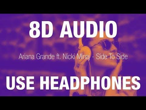 Ariana Grande Ft. Nicki Minaj - Side To Side | 8D AUDIO