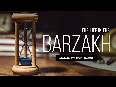 The Life In The Barzakh(The Soul) - Episode 1   Shaykh Dr. Yasir Qadhi