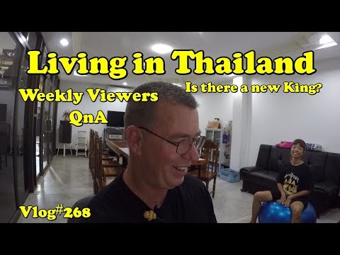 Living in Thailand Weekly Viewer QnA (is there a new king?)