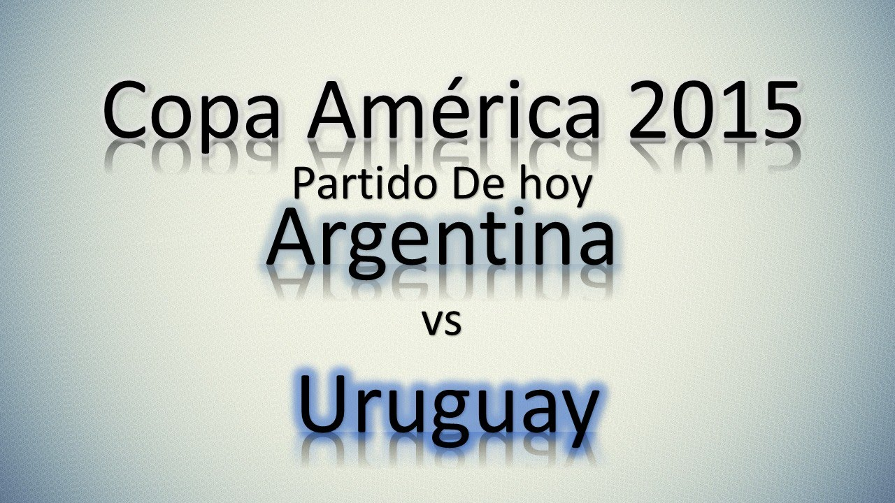 Partidos de hoy copa america 2015 argentina vs uruguay for Chimentos de hoy en argentina