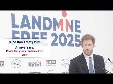 Mine Ban Treaty 20th Anniversary: Prince Harry for a Landmine Free 2025