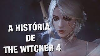 A HISTÓRIA QUE THE WITCHER 4 DEVE SEGUIR!