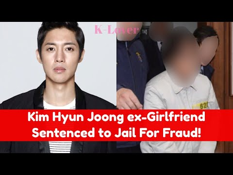 Kim Hyun Joong Ex-Girlfriend Sentenced To Jail For Fraud!