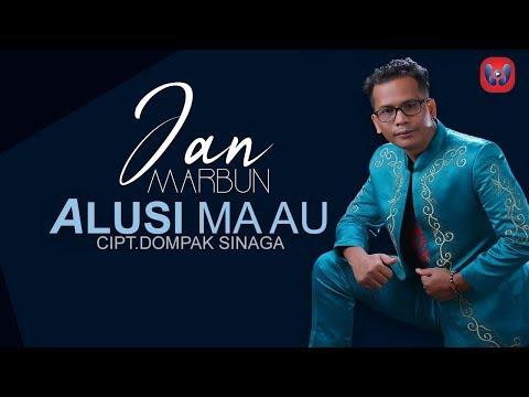 JAN MARBUN - ALUSI MA AU (Music Video) || Lagu Batak Terbaru 2018