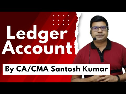Ledger Account  by Santosh kumar  (CA/CMA)