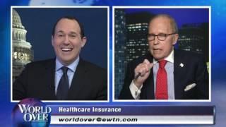 World Over - 2017-03-16– The Trump-GOP healthcare bill, Larry Kudlow with Raymond Arroyo