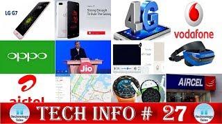 Tech Info #27|| Technology Tales ||Oneplus5T Free Tickets, Data Speeds, G7 Iris Scanner, Maps Update