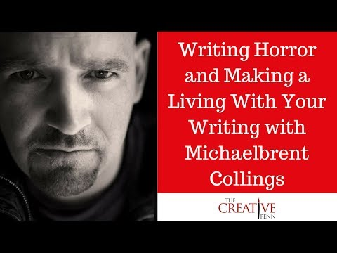 Writing Horror And Making A Living With Your Writing With Michaelbrent Collings