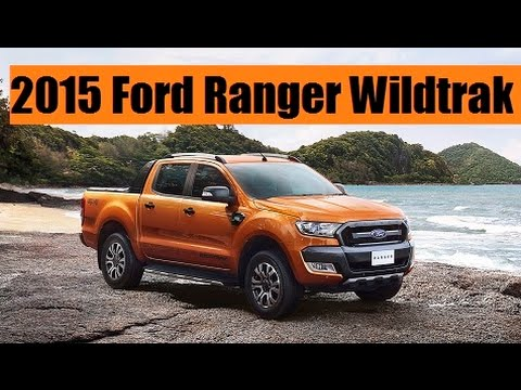 2015 ford ranger wildtrak officially release