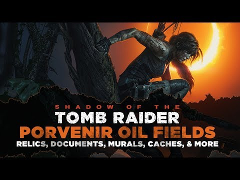 Shadow of the Tomb Raider • Porvenir Oil Fields Collectibles • Relics, Documents, Murals & MORE