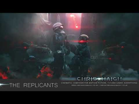 THE REPLICANTS - Chris Haigh (BRAND NEW MUSIC 2018) Dark Epic Synth Soundtrack Trailer Music