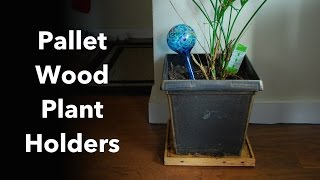 Pallet Wood Plant Holders