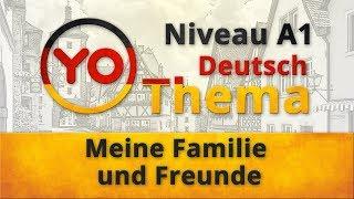 """Thema 2 """"Meine Familie und Freunde"""". Deutsch für Anfänger (Niveau A1)"""