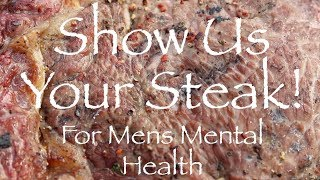 Show Us Your Steak! Caveman Steak Cooked In The Embers To Raise Awareness Of Mens Mental Health.