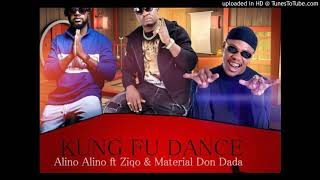 Alino Alino Kung Fu Dance feat. Ziqo Material Don Dada udio HD.mp3