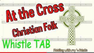 Baixar At the Cross - R E Hudson - Christian Folk - Tin Whistle - Play Along Tab Tutorial